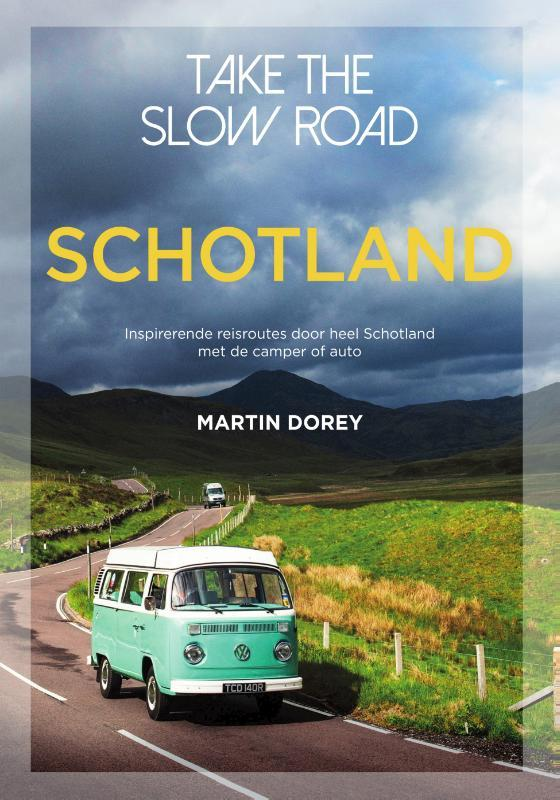 Take the slow road Schotland 9789000368211
