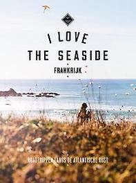 I love the seaside Frankrijk - Alexandra Gossink - Paperback (9789057678875) 9789057678875